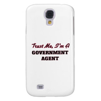 Trust me I'm a Government Agent Galaxy S4 Cases