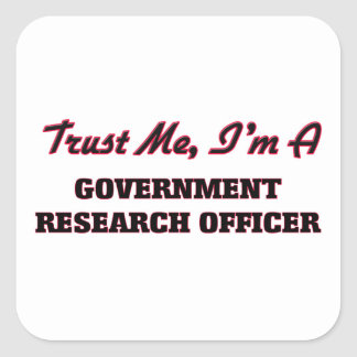Trust me I'm a Government Research Officer Stickers