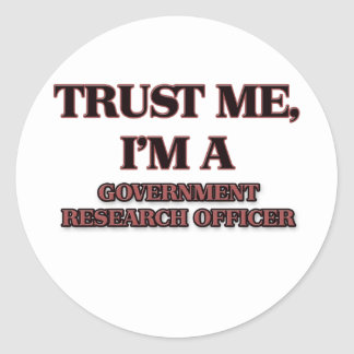 Trust Me I'm A GOVERNMENT RESEARCH OFFICER Sticker