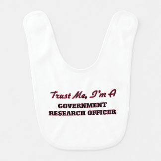 Trust me I'm a Government Research Officer Baby Bibs