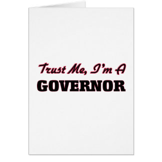 Trust me I'm a Governor Greeting Card
