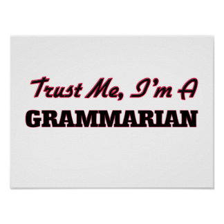 Trust me I'm a Grammarian Posters