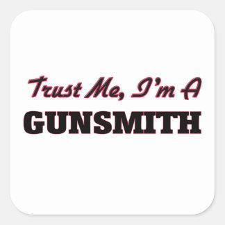 Trust me I'm a Gunsmith Square Sticker