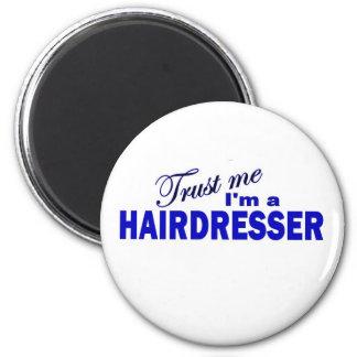 Trust Me I'm a Hair Dresser 2 Inch Round Magnet
