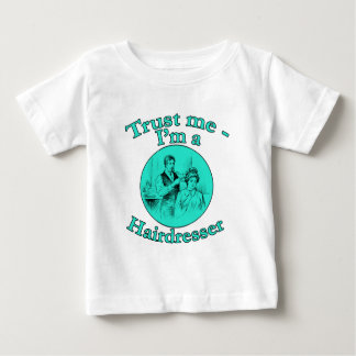 Trust Me I'm a Hairdresser Products Infant T-shirt