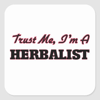 Trust me I'm a Herbalist Square Stickers