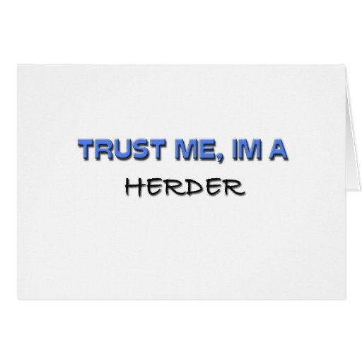 Trust Me I'm a Herder Greeting Card