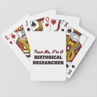 Trust me I'm a Historical Researcher Playing Cards