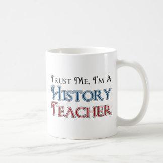 Trust Me, I'm A History Teacher Coffee Mug