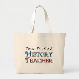 Trust Me, I'm A History Teacher Large Tote Bag