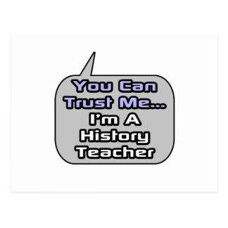 Trust Me .. I'm a History Teacher Postcard