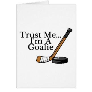 Trust Me Im A Hockey Goalie Card