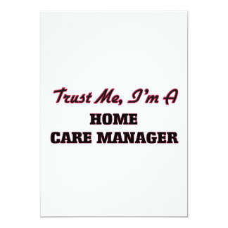 Trust me I'm a Home Care Manager 5x7 Paper Invitation Card