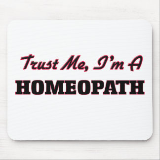 Trust me I'm a Homeopath Mouse Pad