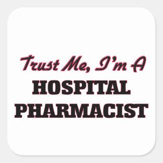 Trust me I'm a Hospital Pharmacist Stickers