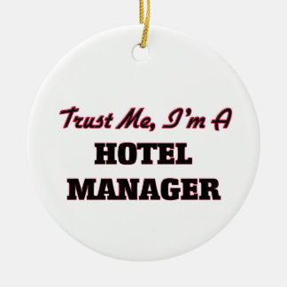 Trust me I'm a Hotel Manager Christmas Ornaments