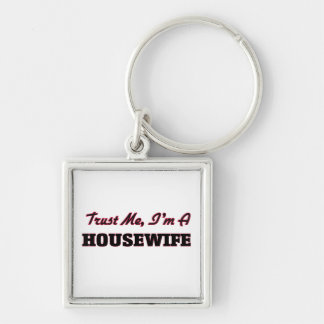 Trust me I'm a Housewife Keychain