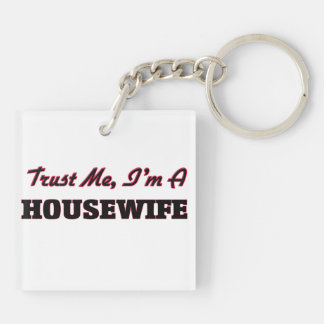 Trust me I'm a Housewife Acrylic Key Chains