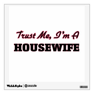 Trust me I'm a Housewife Room Stickers
