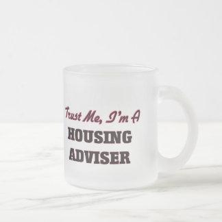 Trust me I'm a Housing Adviser 10 Oz Frosted Glass Coffee Mug