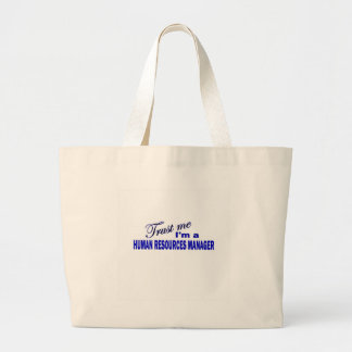 Trust Me I'm a Human Resources Manager Large Tote Bag