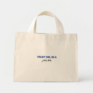Trust Me I'm a Jailer Mini Tote Bag