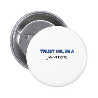 Trust Me I'm a Janitor Pin