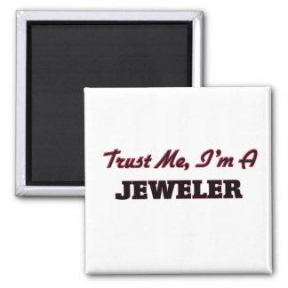 Trust me I'm a Jeweler 2 Inch Square Magnet