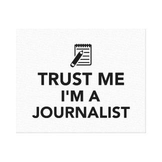 Trust me I'm a Journalist Canvas Prints