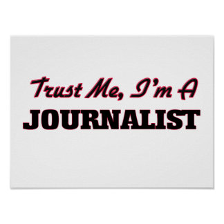 Trust me I'm a Journalist Poster