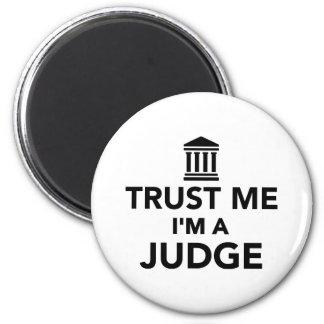 Trust me I'm a Judge Refrigerator Magnets