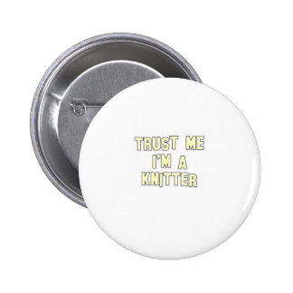 Trust Me I'm a Knitter Pinback Button