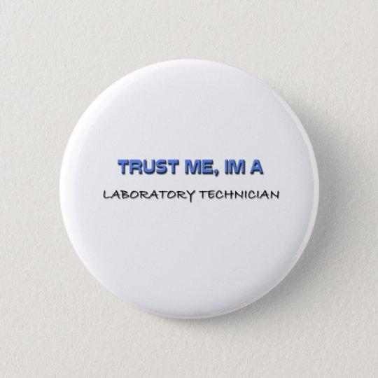 Trust Me I'm a Laboratory Technician Button
