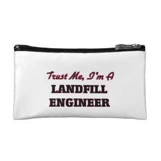 Trust me I'm a Landfill Engineer Cosmetic Bags
