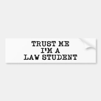 Trust Me I'm a Law Student Car Bumper Sticker