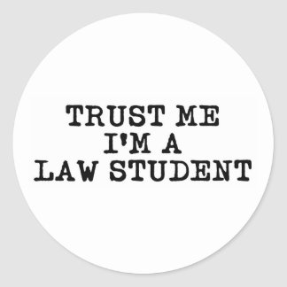 Trust Me I'm a Law Student Classic Round Sticker