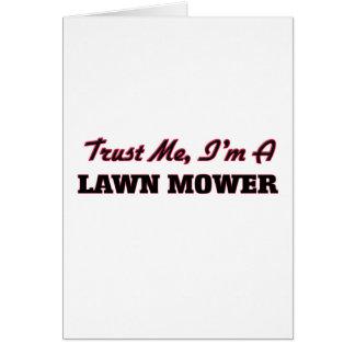 Trust me I'm a Lawn Mower Greeting Card