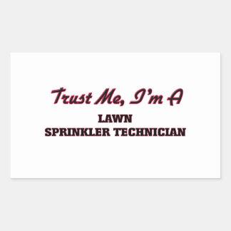 Trust me I'm a Lawn Sprinkler Technician Rectangular Stickers
