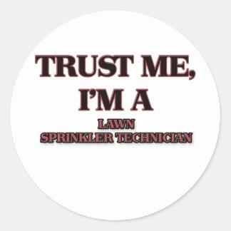 Trust Me I'm A LAWN SPRINKLER TECHNICIAN Sticker