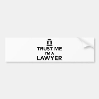 Trust me I'm a Lawyer Bumper Sticker