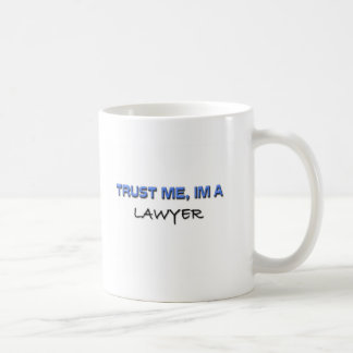 Trust Me I'm a Lawyer Coffee Mug