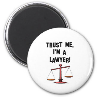 Trust me Im a lawyer 2 Inch Round Magnet