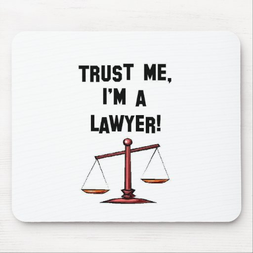 Trust me Im a lawyer Mouse Pad