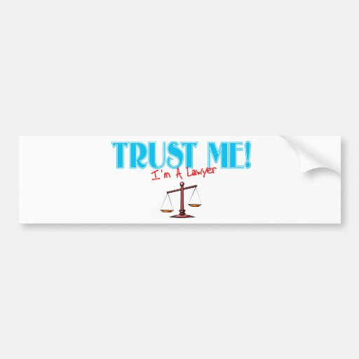 Trust Me I'm A Lawyer Scales Of Justice Bumper Sticker