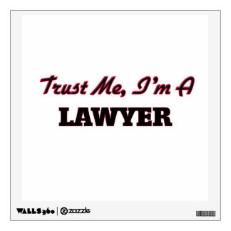 Trust me I'm a Lawyer Wall Decal