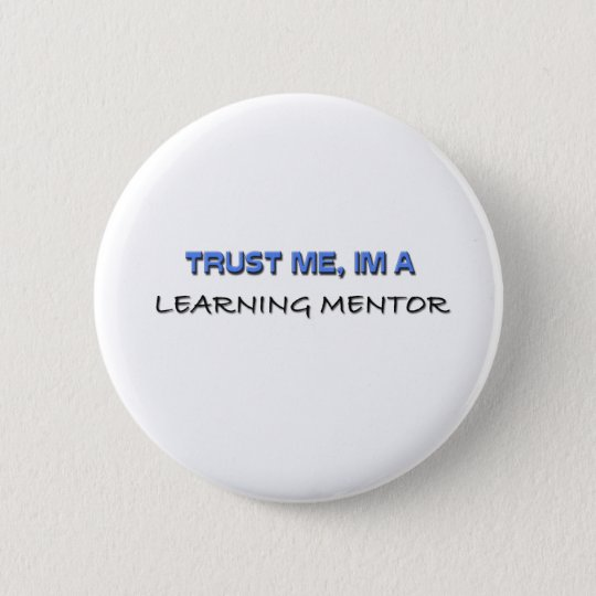 Trust Me I'm a Learning Mentor Pinback Button