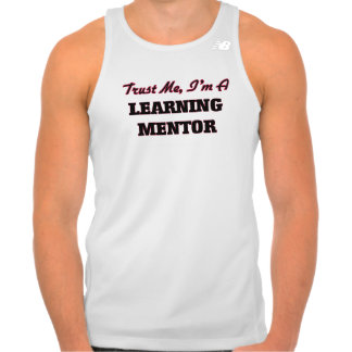 Trust me I'm a Learning Mentor Tshirt