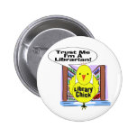 Trust Me I'm A Librarian 2 Inch Round Button