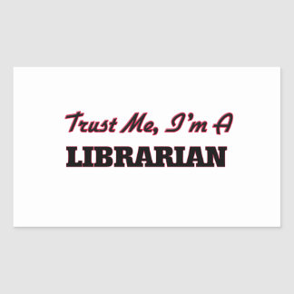 Trust me I'm a Librarian Rectangular Sticker