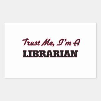 Trust me I'm a Librarian Rectangle Sticker